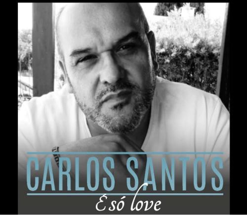 """CARLOS SANTOS – """"É só love"""""""